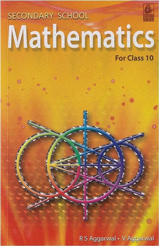 Secondary School Mathematics for Class 10 By R S Aggarwal