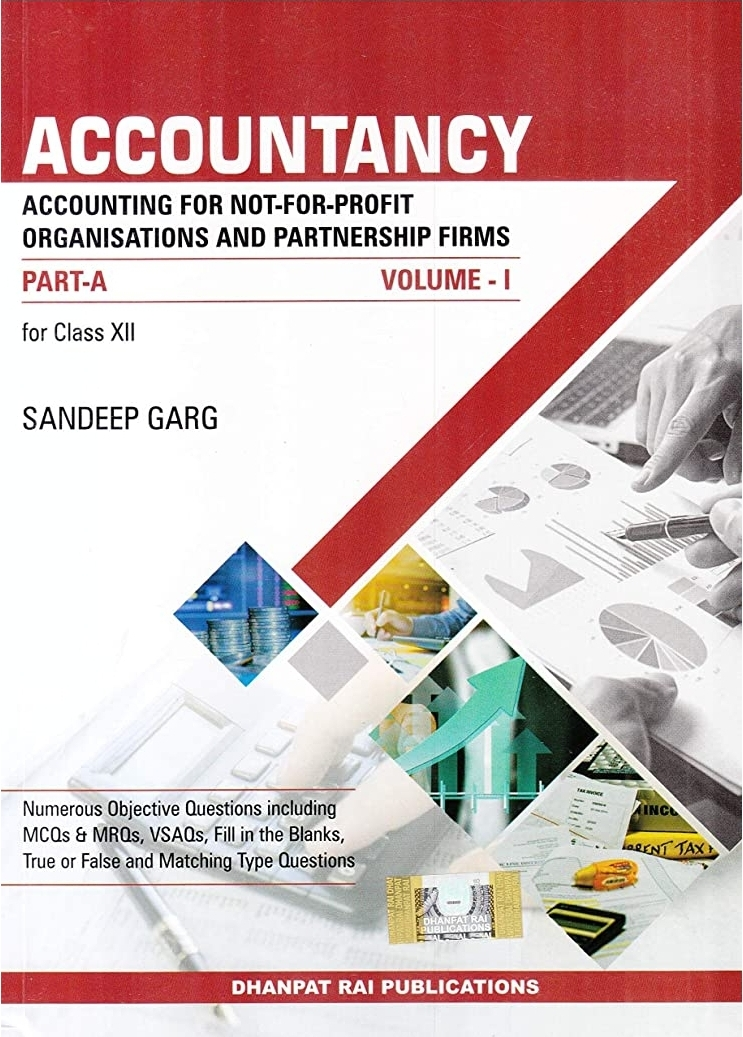 Accountancy for Class 12 Part A Accounting for Not for Profit Organizations and Partnership Firm  By Sandeep Garg