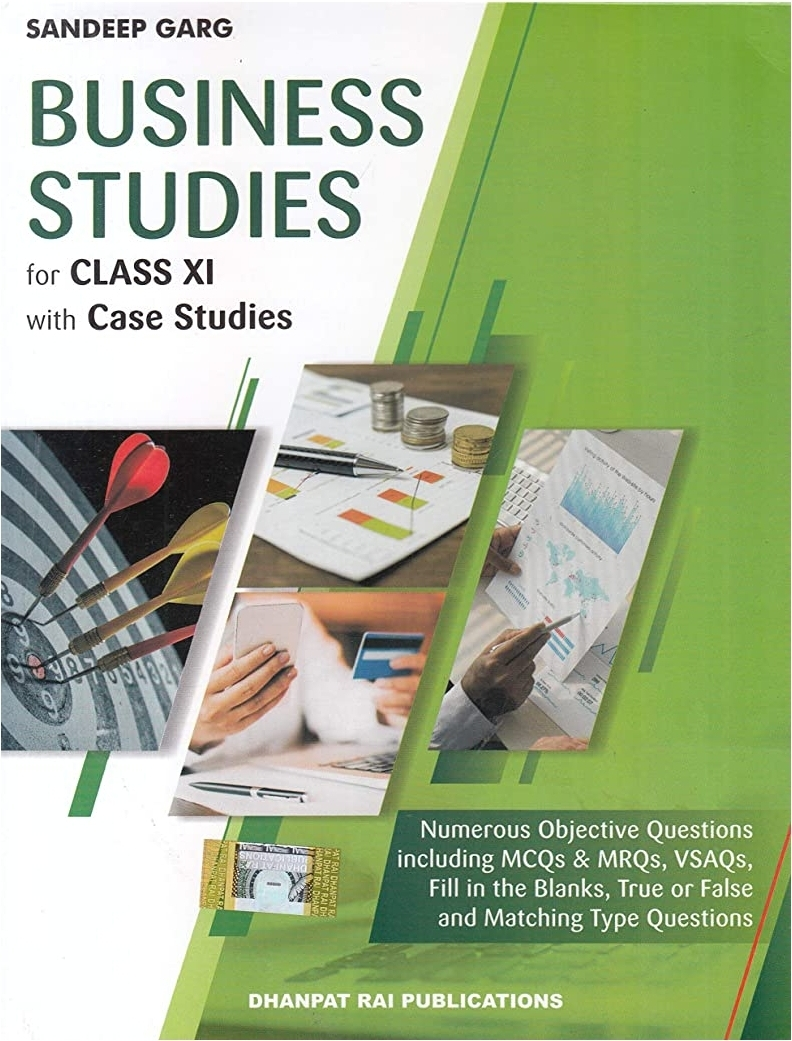 Business Studies With Case Studies For Class 11 By Sandeep Garg