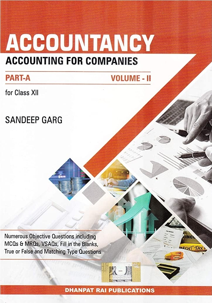 Accountancy for Class 12 Part A Accounting for Companies ( Volume II) By Sandeep Garg